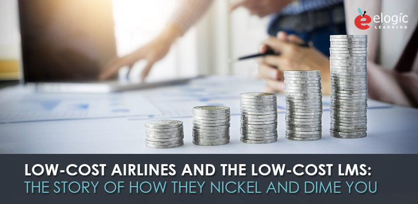 low-cost-airlines-low-cost-lms-story-nickel-dime