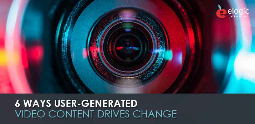 6-ways-user-generated-video-content-drives-change