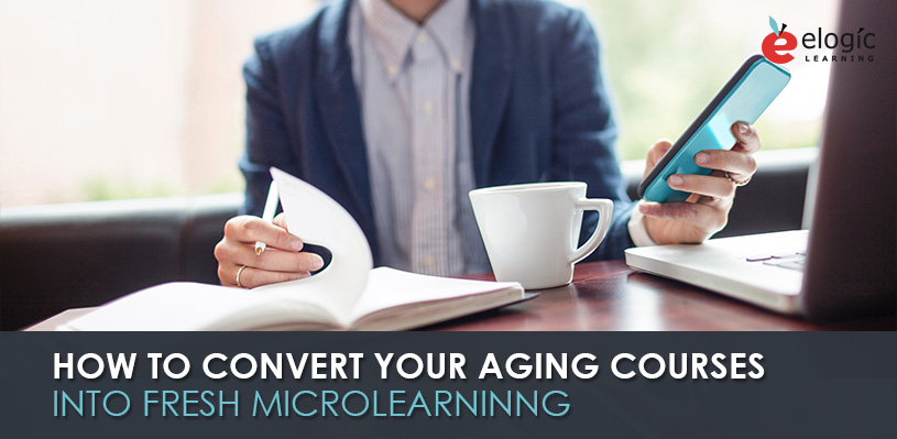 how-to-convert-your-aging-courses-into-fresh-microlearning