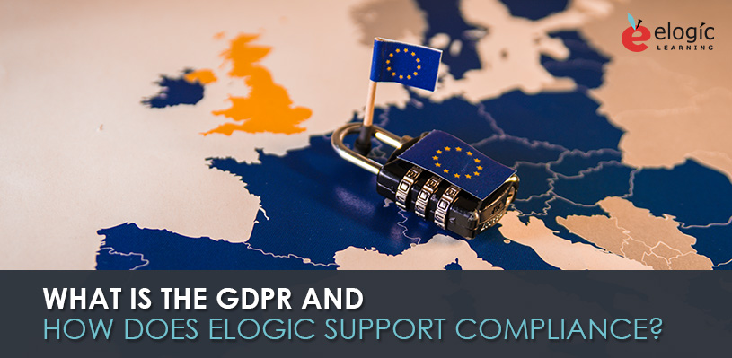 what-is-the-gdpr-and-how-does-elogic-support-compliance