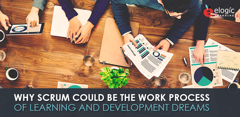 why-scrum-might-be-the-work-process-of-ld-dreams