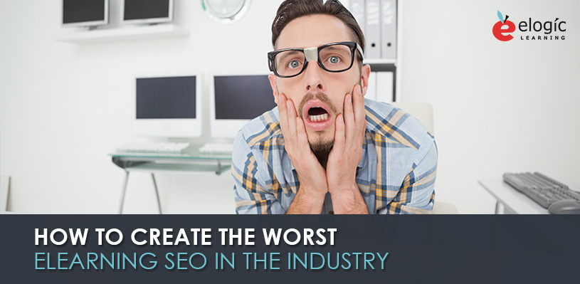 how-to-create-the-worst-e-learning-seo-in-the-industry_1